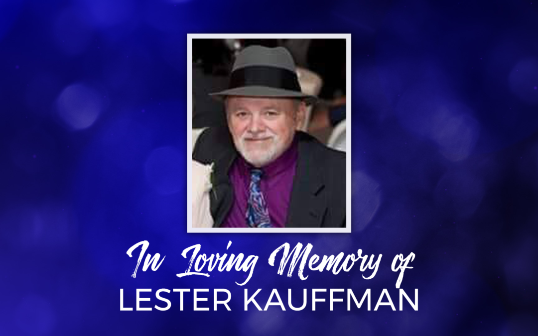 In Loving Memory of Lester Kauffman