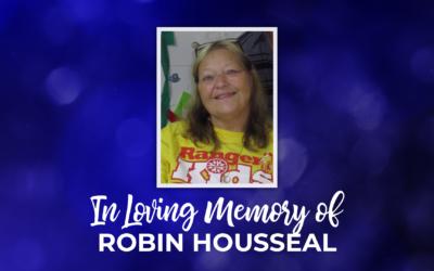 In Loving Memory of Robin Housseal